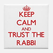 Keep Calm and Trust the Rabbi Tile Coaster