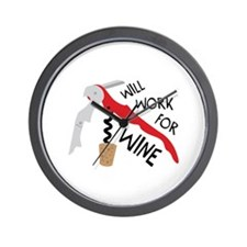 WILL WORK FOR WINE Wall Clock