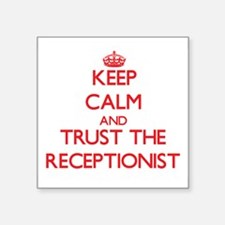 Keep Calm and Trust the Receptionist Sticker