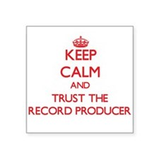 Keep Calm and Trust the Record Producer Sticker