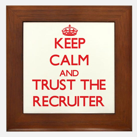 Keep Calm and Trust the Recruiter Framed Tile