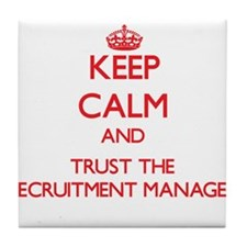 Keep Calm and Trust the Recruitment Manager Tile C