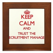 Keep Calm and Trust the Recruitment Manager Framed
