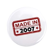 """Stamped Made In 2007 3.5"""" Button"""