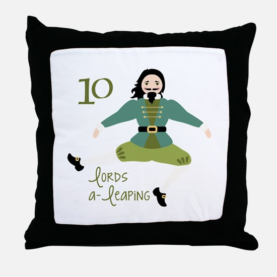 10 loRDS a- leaPiNG Throw Pillow
