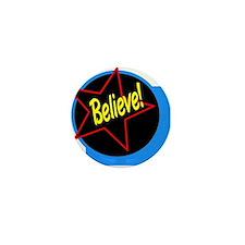 Believe!/ Mini Button