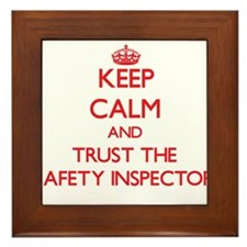 Keep Calm and Trust the Safety Inspector Framed Ti
