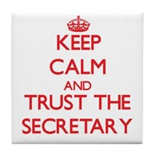 Keep Calm and Trust the Secretary Tile Coaster