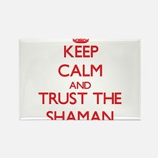 Keep Calm and Trust the Shaman Magnets