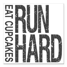 "Run Hard Eat Cupcakes Square Car Magnet 3"" x 3"""