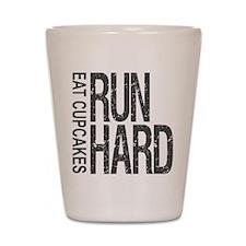 Run Hard Eat Cupcakes Shot Glass