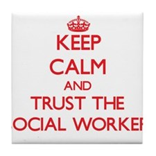 Keep Calm and Trust the Social Worker Tile Coaster