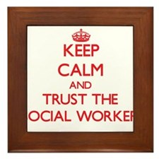 Keep Calm and Trust the Social Worker Framed Tile