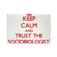 Keep Calm and Trust the Sociobiologist Magnets