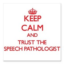 Keep Calm and Trust the Speech Pathologist Square