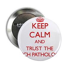 "Keep Calm and Trust the Speech Pathologist 2.25"" B"