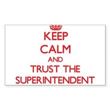Keep Calm and Trust the Superintendent Decal
