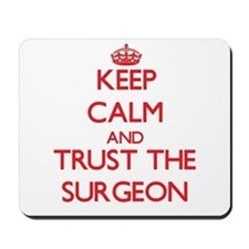 Keep Calm and Trust the Surgeon Mousepad