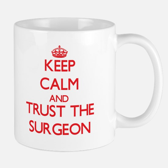 Keep Calm and Trust the Surgeon Mugs