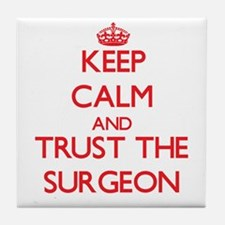 Keep Calm and Trust the Surgeon Tile Coaster