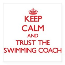 Keep Calm and Trust the Swimming Coach Square Car