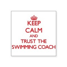 Keep Calm and Trust the Swimming Coach Sticker