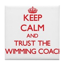 Keep Calm and Trust the Swimming Coach Tile Coaste