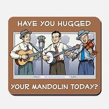 Mousepad: Hugged your mandolin