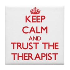 Keep Calm and Trust the Therapist Tile Coaster