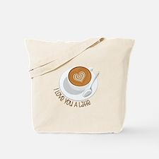 I Love You A Latte Tote Bag