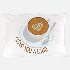 I Love You A Latte Pillow Case
