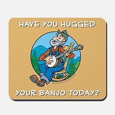 Mousepad: Hugged your banjo