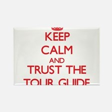 Keep Calm and Trust the Tour Guide Magnets