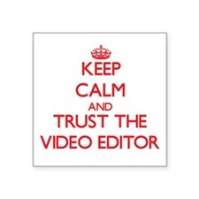 Keep Calm and Trust the Video Editor Sticker