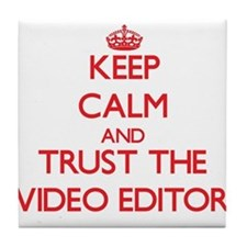 Keep Calm and Trust the Video Editor Tile Coaster