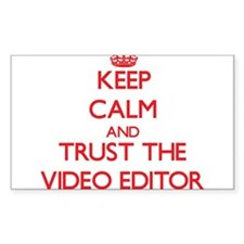 Keep Calm and Trust the Video Editor Decal