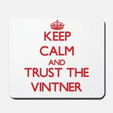 Keep Calm and Trust the Vintner Mousepad