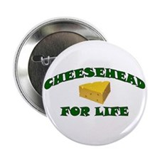 Cheesehead For Life Button
