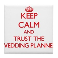Keep Calm and Trust the Wedding Planner Tile Coast