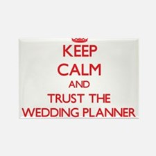 Keep Calm and Trust the Wedding Planner Magnets