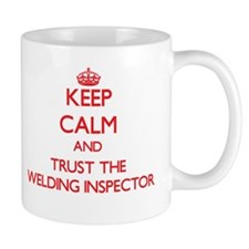 Keep Calm and Trust the Welding Inspector Mugs