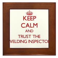 Keep Calm and Trust the Welding Inspector Framed T