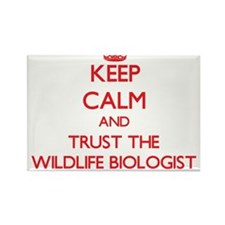 Keep Calm and Trust the Wildlife Biologist Magnets