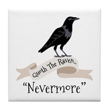 QUOTH THE RAVEN... NEVERMORE Tile Coaster