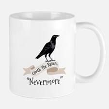 QUOTH THE RAVEN... NEVERMORE Mugs