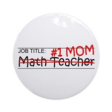 Job Mom Math Teacher Ornament (Round)