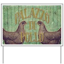 Palazzo Di Pollo Yard Sign