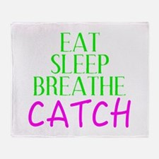 Eat Sleep Breathe Catch Throw Blanket