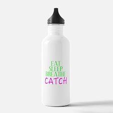 Eat Sleep Breathe Catch Water Bottle