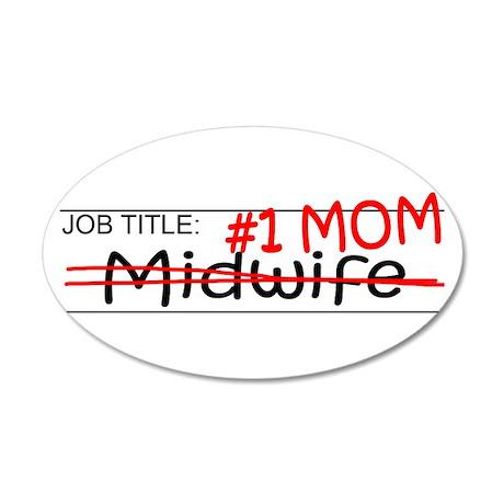 Job Mom Midwife 35x21 Oval Wall Decal